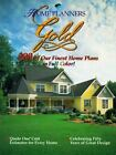 Home Planners Gold : 200 of Our Finest Home Plans in Full Color