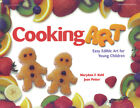 Cooking Art : Easy Edible Art for Young Children by Jean Potter; MaryAnn F. Kohl
