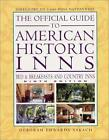 The Official Guide to American Hisotric Inns by Sakach, Deborah Edwards