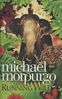 Running Wild (Collector's Edition) by Morpurgo, Michael
