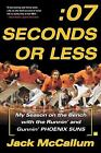 Seven Seconds or Less : My Season on the Bench with the Runnin' and Gunnin'...