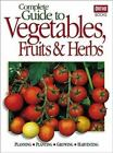 Complete Guide to Vegetables, Fruits and Herbs by Ortho