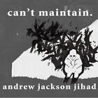 Can't Maintain Andrew Jackson Jihad Audio CD
