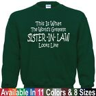 Worlds Greatest SISTER IN LAW Mothers Day Wedding Christmas Mom Gift Sweatshirt