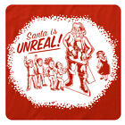SANTA IS UNREAL! Funny & Clever Double Entendre FESTIVE Christmas T-Shirt