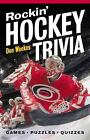 Rockin' Hockey Trivia : Games - Puzzles - Quizzes by Don Weekes