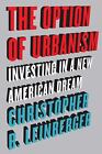The Option of Urbanism : Investing in a New American Dream