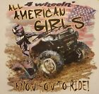 ALL AMERICAN GIRLS KNOW HOW TO RIDE 4 WHEELERS #50 LONG SLEEVES SHIRT