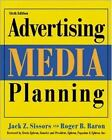 Advertising Media Planning by Jack Z. Sissors; Roger B. Baron