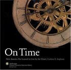 On Time : How America Has Learned to Live by the Clock