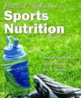 Practical Applications in Sports Nutrition by Alan E Mikesky Lisa A. Burgoon a