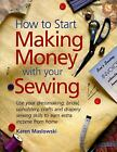 Other Books - How To Start Making Money With Your Sewing