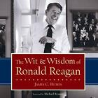 The Wit and Wisdom of Ronald Reagan by James C. Humes