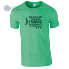The Slower I Swing The Harder it Is to Find My Balls Mens Funny Golf T-Shirt
