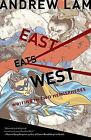 East Eats West : Writing in Two Hemispheres by Andrew Lam