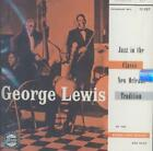 GEORGE LEWIS (CLARINET) - JAZZ IN THE CLASSIC NEW ORLEANS TRADITION NEW CD