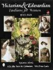 VICTORIAN & EDWARDIAN FASHIONS FOR WOMEN, 1840-1919 - HARRIS, KRISTINA - NEW PAP