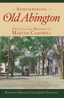 Remembering Old Abington: The Collected Writings of Martha Campbell [MA]