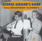 GEORGE GIRARD - GEORGE GIRARD'S BAND WITH ROSEMARY CLOONEY * NEW CD