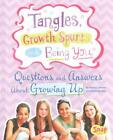 TANGLES, GROWTH SPURTS, AND BEING YOU - LOEWEN, NANCY/ MORA, JULISSA (ILT) - NEW