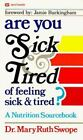 Are You Sick and Tired of Feeling Sick and Tired? by Mary R. Swope