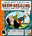 Dr. Broth and Ollie's Brain-Boggling Search for the Lost Luggage : Across...