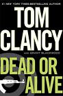 Dead or Alive by Tom Clancy; Grant Blackwood