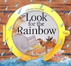 Look for the Rainbow : Look Through the Telescope, Lift the Flaps, Work the...