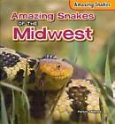 AMAZING SNAKES OF THE MIDWEST - HOLMES  PARKER - NEW BOOK