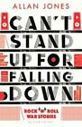 CAN'T STAND UP FOR FALLING DOWN - JONES, ALLAN - NEW PAPERBACK