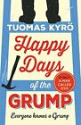 Happy Days of the Grump: The feel-good bestseller perfect for... by Kyr�, Tuomas