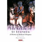 Realm of St Stephen: A History of Medieval Hungary, 895