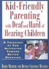 Kid-Friendly Parenting with Deaf and Hard of Hearing Children : A...  (ExLib)