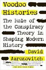 Voodoo Histories : The Role of the Conspiracy Theory in Shaping...  (ExLib)