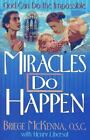 Miracles Do Happen: God Can Do the Impossible  (ExLib) by McKenna O.S.C., Briege