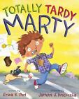 Totally Tardy Marty  (ExLib) by Erica S. Perl