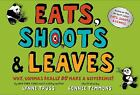 Eats, Shoots and Leaves : Why, Commas Really Do Make a Difference!  (ExLib)