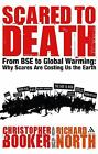 Scared to Death : From BSE to Global Warming - Why Scares Are...  (ExLib)
