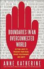 Boundaries in an Overconnected World : Setting Limits to Preserve...  (ExLib)