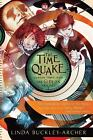 The Time Quake  (ExLib) by Linda Buckley-Archer