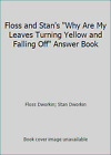 Floss and Stan's Why Are My Leaves Turning Yellow and Falling Off Answer Book