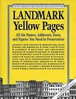 Landmark Yellow Pages : Where to Find All the Names, Addresses, Facts, and...