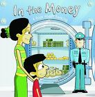 In the Money : A Book about Banking by Nancy Loewen