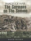 GERMANS ON THE SOMME (Images of War) by Bilton, David