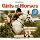 The American Girl Library: Girls and Their Horses : True Tales from American Gir