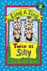 Ling and Ting: Twice As Silly by Grace Lin