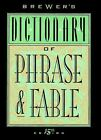 Brewer's Dictionary of Phrase and Fable by Ivor H. Evans