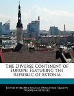The Diverse Continent Europe Featuring Republic Estoni by Scaglia Beatriz