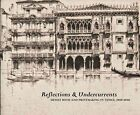 NEW Reflections and Undercurrents : Ernest Roth and Printmaking in Venice, 1900