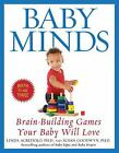 Baby Minds : Brain-Building Games Your Baby Will Love  (ExLib)